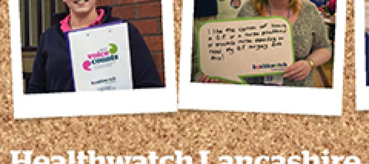 Healthwatch Lancashire's Annual Report shows how your voice makes a difference